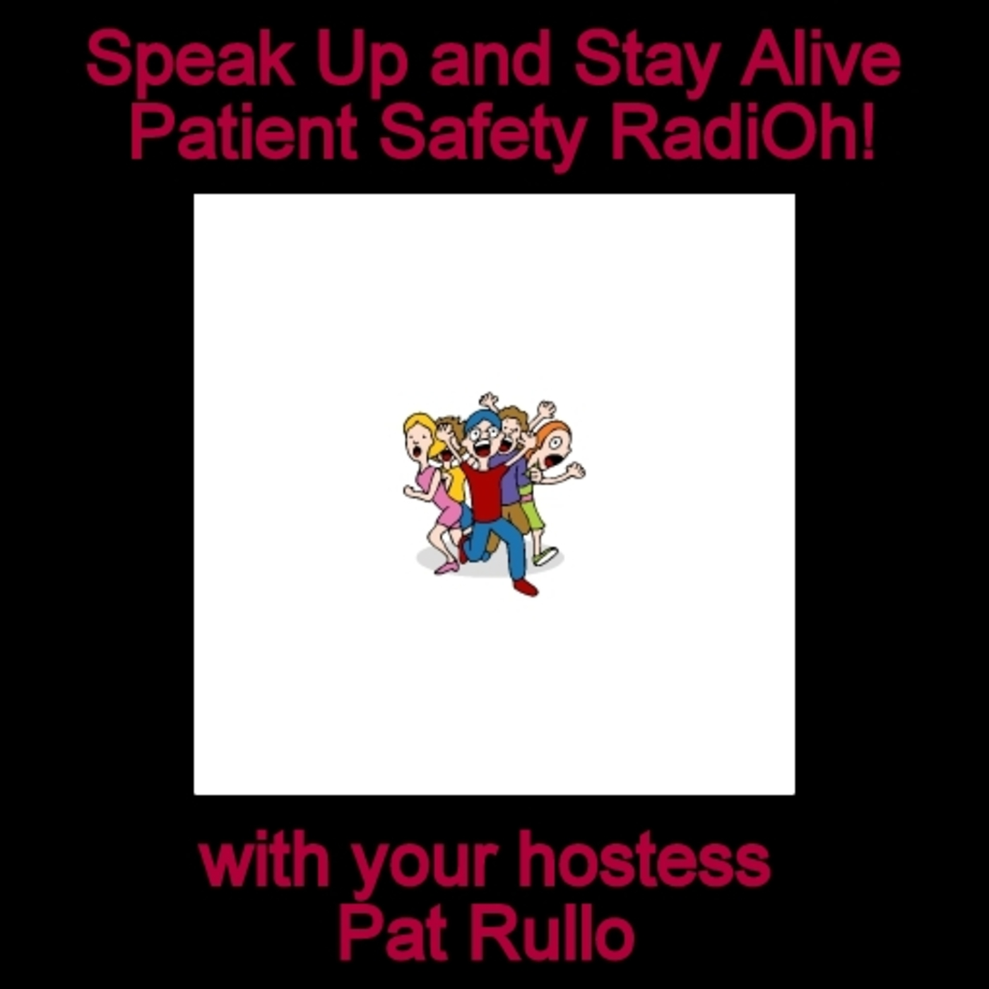 SPEAK UP AND STAY ALIVE is The Voice For Patient Safety